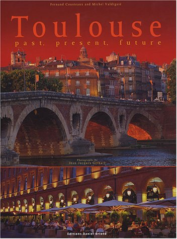 Toulouse : Past, present, future