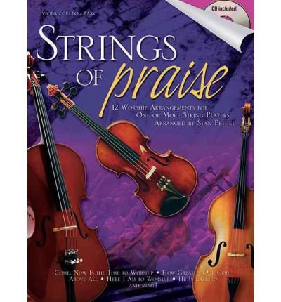 [(Strings of Praise: 12 Worship Arrangements for One or More String Players)] [Author: Stan Pethel] published on (November, 2008)