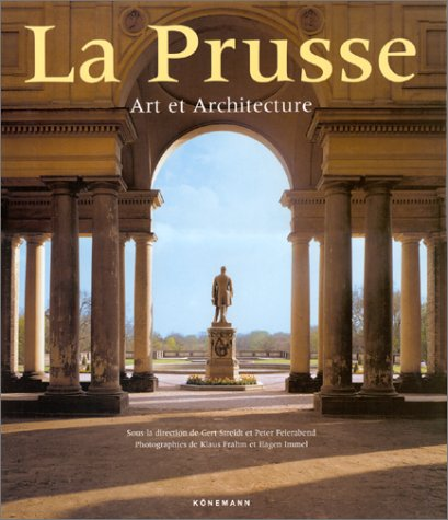 La Prusse : Art et architecture (Beaux Livres to) (Bello Sessel)