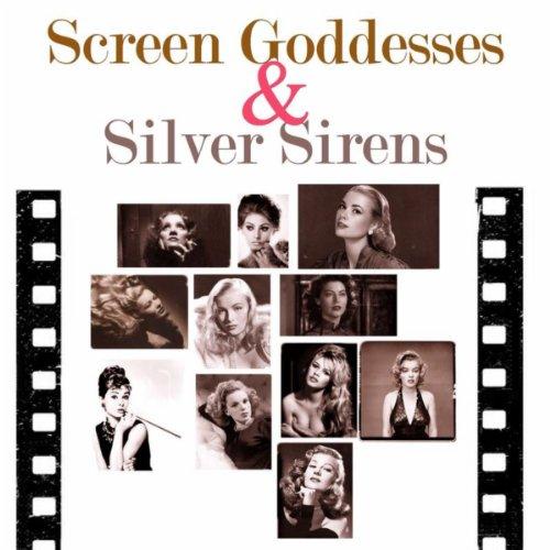 Screen Goddesses & Silver Sirens