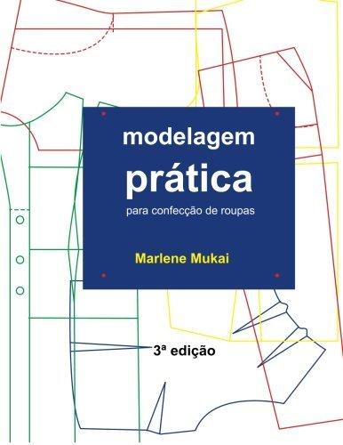 Modelagem Pratica para Confeccao de Roupas (Portuguese Edition) by Marlene Aparecida de Souza Mukai (2016-02-27) por Marlene Aparecida de Souza Mukai