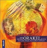 Das große Orakel-Buch für Liebe, Glück, Gesundheit, Geld