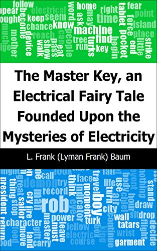 The Master Key, an Electrical Fairy Tale Founded Upon the Mysteries of Electricity (Fairy Tube)