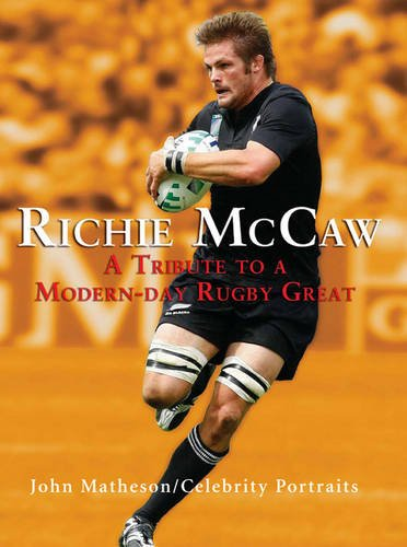 Richie McCaw: A Tribute to a Modern-day Rugby Great (Celebrity Portraits)