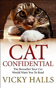 Cat Confidential: The Book Your Cat Would Want You To Read by [Halls, Vicky]