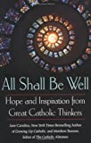 All Shall Be Well: Hope and Inspiration from Great Catholic Thinkers