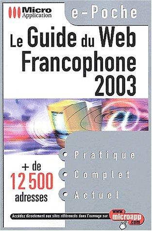 Guide web francophone 2003 par François-Xavier Brabant
