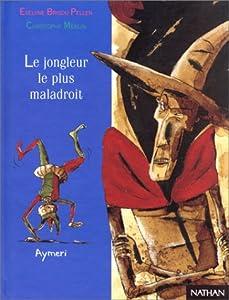 """Afficher """"Le jongleur le plus maladroit"""""""
