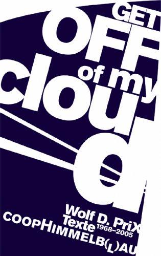 wolf-d-prix-coop-himmelblau-get-off-of-my-cloud-texte-1968-2005
