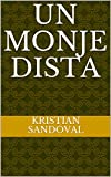 Un monje dista (Spanish Edition)