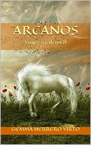 Descargar Libro Viajes a Eilean II: Arcanos de Gemma Herrero Virto
