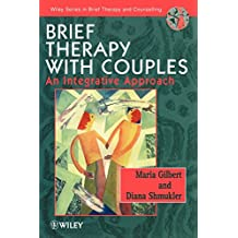 Brief Therapy with Couples: An Integrative Approach (Wiley Series in Brief Therapy & Counselling)