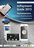 mPayment Guide 2013 - Marktüberblick: Smartphone-Bezahlsysteme in Deutschland (mPayment Guide 201x)