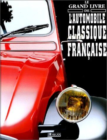 Le grand livre de l'automobile classique française