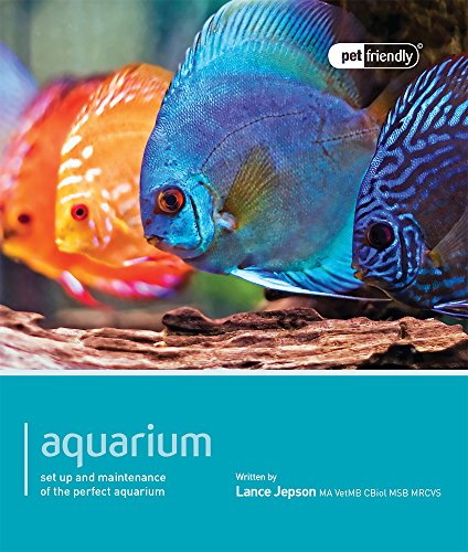 Aquarium- Pet Friendly: Understanding and Caring for Your Pet - Lance Fisch
