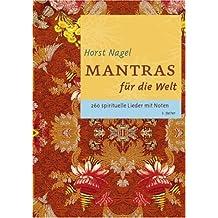 Mantras für die Welt: 260 spirituelle Lieder mit Noten
