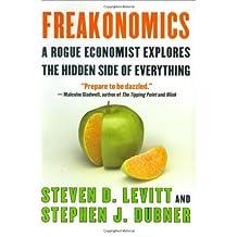 Freakonomics - Rogue Economist Explores The Hidden Side Of Everything, Book Club Edition