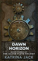 Dawn Horizon: Book III of The Silver Flute Trilogy
