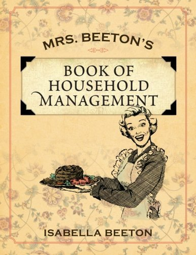 Mrs. Beeton's Book of Household Management by Isabella Beeton (2011-12-23)