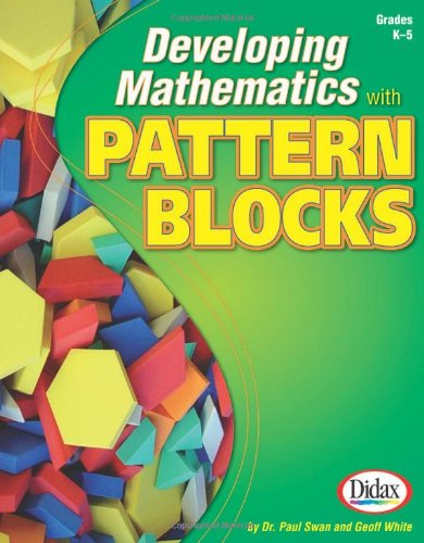 Developing Mathematics with Pattern Blocks, Grades K-5 por Paul Swan