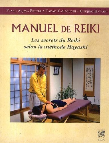 Manuel de Reiki : Les secrets du Reiki selon la méthode Hayashi