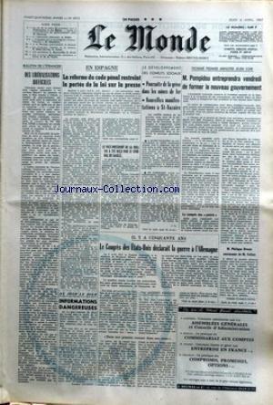 MONDE (LE) [No 6915] du 06/04/1967 - EN ESPAGNE - REFORME DU CODE PENAL - CONFLITS SOCIAUX - POMPIDOU - PREMIER MINISTRE - LE CONGRES DES U.S.A. DECLARAIT LA GUERRE A L'ALLEMAGNE. par Collectif