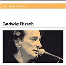 Die Liedermacher: Ludwig Hirsch