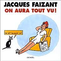 On aura tout vu ! par Jacques Faizant