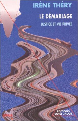 LE DEMARIAGE. Justice et vie privée