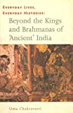 Everyday Lives, Everyday Histories – Beyond the Kings and Brahmanas of `Ancient` India