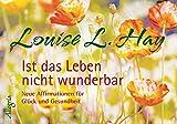 Ist das Leben nicht wunderbar - Aufsteller: Neue Affirmationen für Glück und Gesundheit - Louise Hay