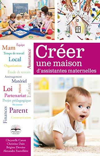 Crer une maison d'assistantes maternelles: Avec cd-rom de courriers types