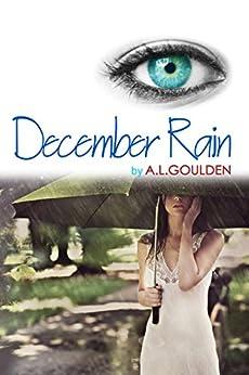 December Rain (August Fog Book 2) by [Goulden, A. L.]