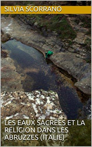 Couverture du livre Les eaux sacrées et la religion dans Les Abruzzes (Italie)