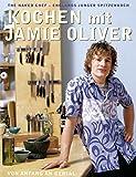 Kochen mit Jamie Oliver – Von Anfang an genial: The Naked Chef – Englands junger Spitzenkoch