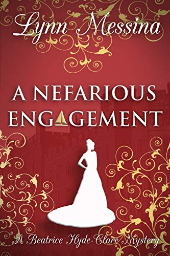 A Nefarious Engagement: A Regency Cozy (Beatrice Hyde-Clare Mysteries Book 4) (English Edition)