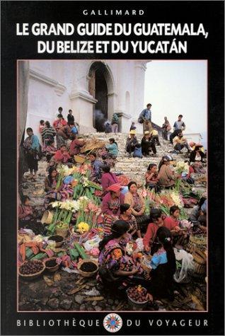 Guatemala, Belize, Yucatan (ancienne édition) par Guides Gallimard