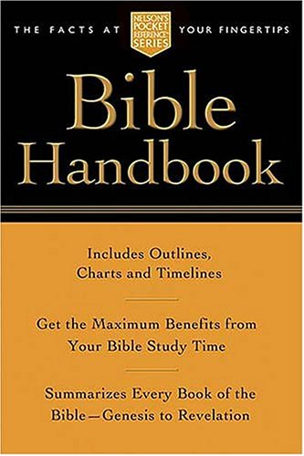 Pocket Bible Handbook: Nelson's Pocket Reference Series