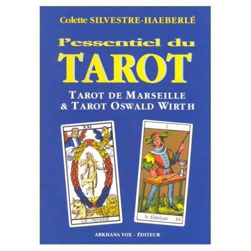 L'essentiel du tarot : Tarot de Marseille - Tarot Oswald Wirth