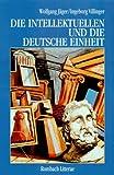 Die Intellektuellen und die Deutsche Einheit - Wolfgang Jäger