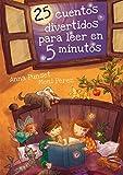 25 cuentos divertidos para leer en 5 minutos (Antología de cuentos cortos)
