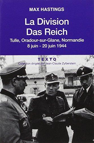 La division Das Reich : Tulle, Oradour-sur-Glane, Normandie 8 juin-20 juin 1944