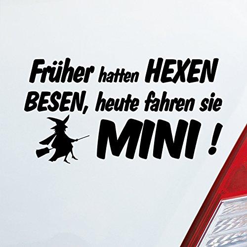 Auto Aufkleber in deiner Wunschfarbe - Früher hatten Hexen Besen heute fahren Sie…! für Mini Fans Fun - 19x10 cm - Autoaufkleber Sticker Folie (Besen Hexe Mini)