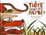 Telecharger Livres Le tigre mange t il de l herbe (PDF,EPUB,MOBI) gratuits en Francaise