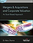 The book Mergers & Acquisitions and Corporate Valuation: An Excel Based Approach is primarily designed for learners who want to pursue a career in the field of financial management. It is an ideal introductory book for the learners who are new...
