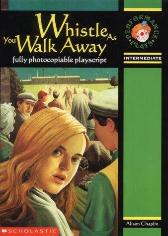 Whistle as you walk away