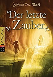 Der letzte Zauber (Die Elfen-Saga, Band 3)