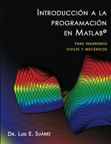 Introducción a la programación en Matlab: para ingenieros civiles y mecánicos