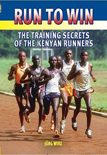 Run to Win: The Training Secrets of the Kenyan Runners