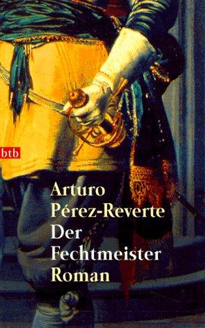 Buchseite und Rezensionen zu 'Der Fechtmeister: Roman' von Arturo Pérez-Reverte